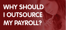 Why should I outsource my payroll?